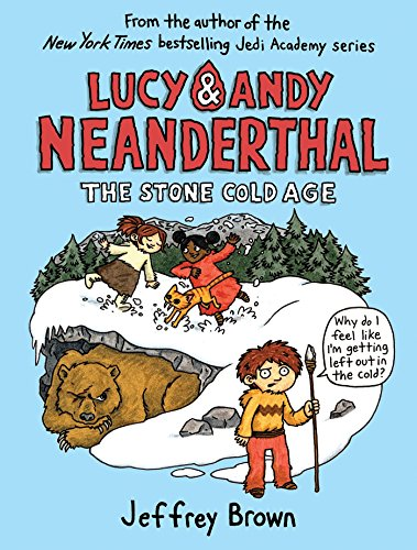 Lucy & Andy Neanderthal: The Stone Cold Age (Lucy and Andy Neanderthal) ()