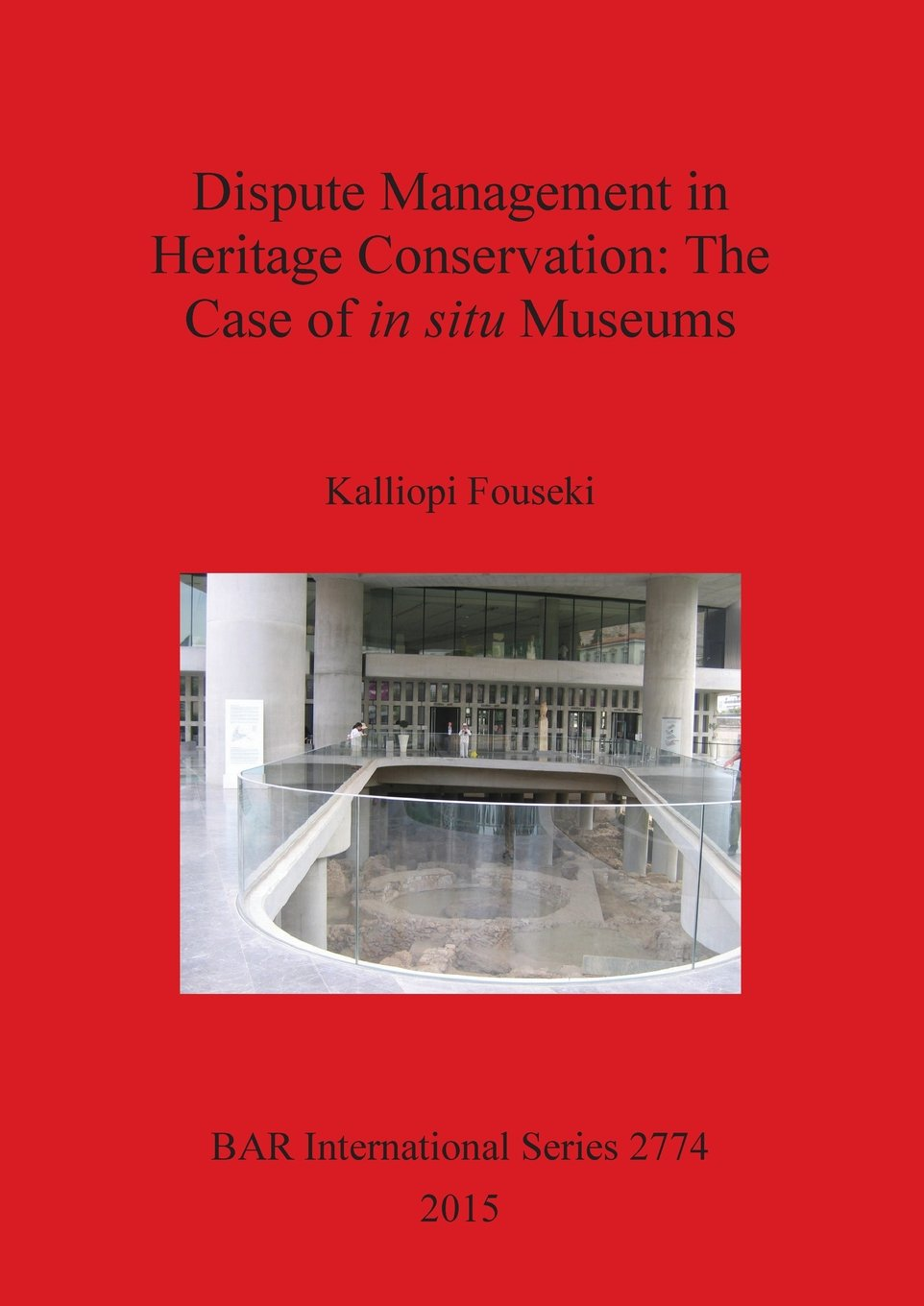 Dispute Management in Heritage Conservation: The Case of in situ Museums (BAR International Series) ebook