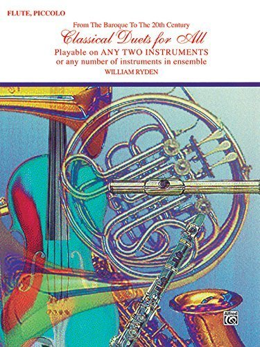 Classical Duets for All (From the Baroque to the 20th Century): Flute, Piccolo (Classical Instrumental Ensembles for All) by William Ryden (1997-02-01)
