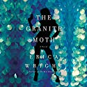 The Granite Moth Audiobook by Erica Wright Narrated by Tavia Gilbert