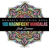 Mandala Coloring Book: 100+ Unique Mandala Designs and Stress Relieving Patterns for Adult Relaxation, Meditation, and Happiness (Magnificent Mandalas) (Volume 1)