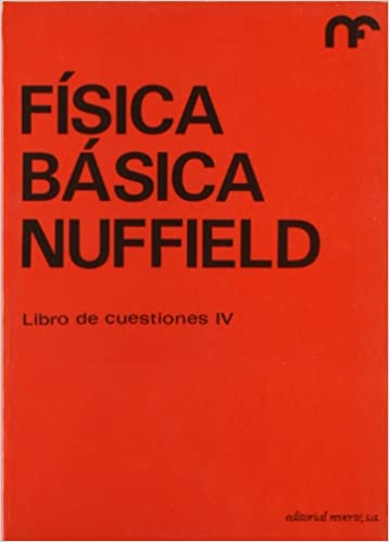 Fb. Libro de cuestiones 4 (Física básica Nuffield): Amazon.es: The Nuffield Foundation: Libros