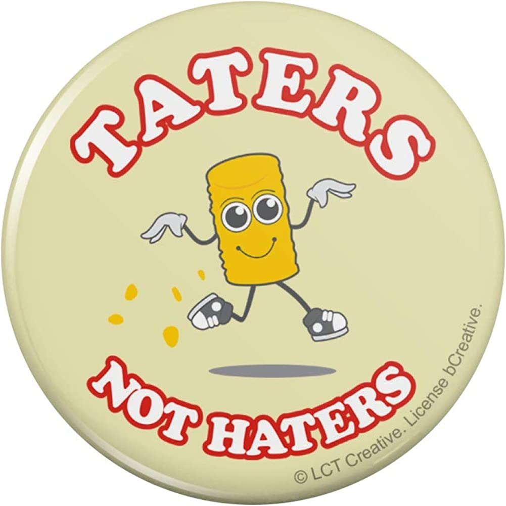 """Taters Not Haters Tots Funny Humor Pinback Button Pin Badge - 1"""" Diameter"""