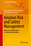 Aviation Risk and Safety Management: Methods and Applications in Aviation Organizations (Management for Professionals)