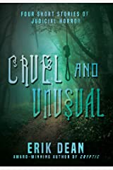 Cruel and Unusual: Four short stories of judicial horror Kindle Edition