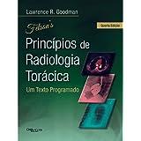 Felson's Princípios de Radiologia Torácica. Um Texto Programado