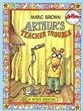 Arthur's Teacher Trouble (Arthur Adventures)