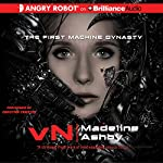vN: The First Machine Dynasty   Madeline Ashby