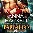 Barbarian: Galactic Gladiators, Book 6 Audiobook by Anna Hackett Narrated by Vivienne Leheny