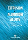 Extrusion of Aluminium Alloys, Sheppard, T., 1441947280