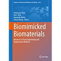 Biomimicked Biomaterials: Advances in Tissue Engineering and Regenerative Medicine...