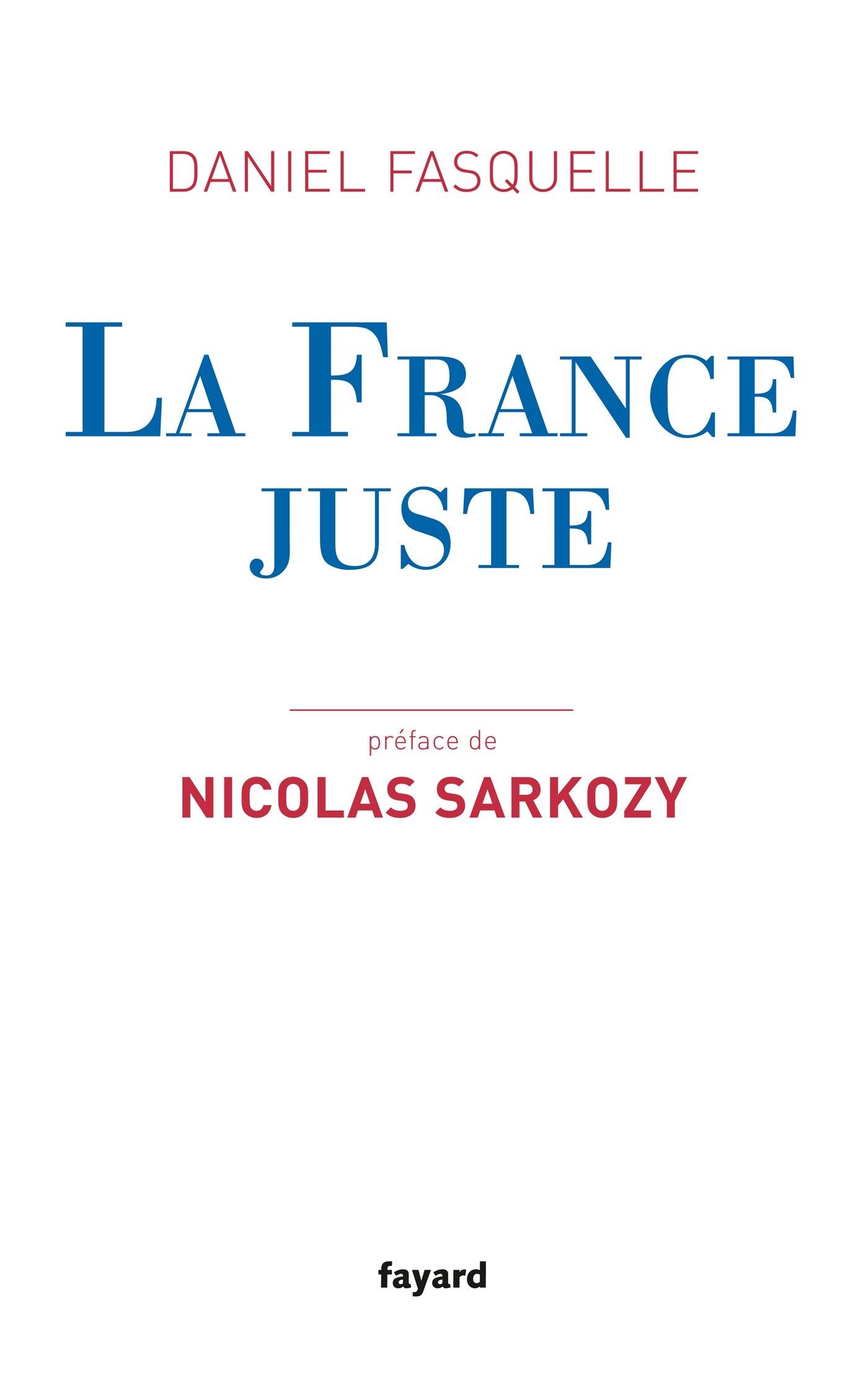 La France juste Broché – 16 septembre 2015 Daniel Fasquelle Fayard 2213686238 Actualités