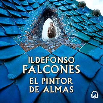 Amazon.com: El pintor de almas (Audible Audio Edition ...