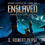 Enslaved: Exodus Chronicles, Book 1 | D. Robert Pease