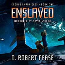 Enslaved: Exodus Chronicles, Book 1 Audiobook by D. Robert Pease Narrated by David S. Dear