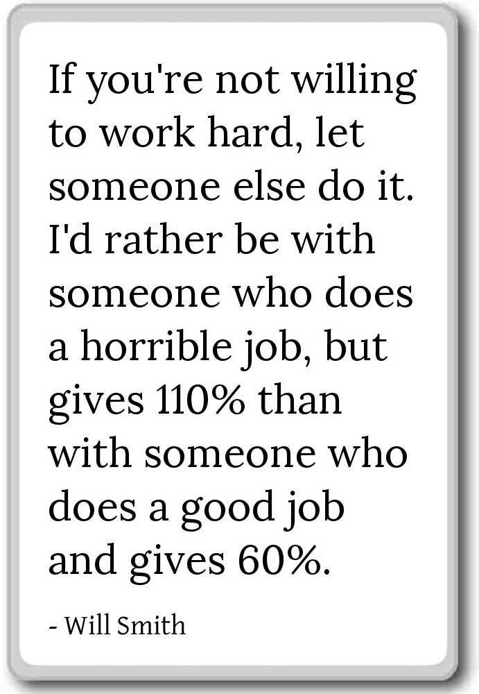 Amazon If Youre Not Willing To Work Hard Let Someone