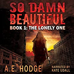 So Damn Beautiful: The Lonely One (So Damn Beautiful, Book 1)