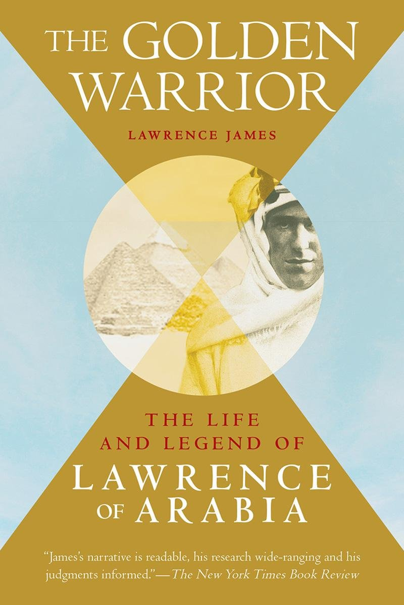 Read Online The Golden Warrior: The Life and Legend of Lawrence of Arabia ebook