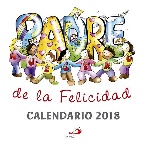 Calendario pared 2018. Padrenuestro de la felicidad PDF ePub book