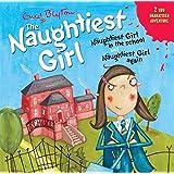 The Naughtiest Girl: Naughtiest Girl In The School & Naughtiest Girl Again: AND Naughtiest Girl Again