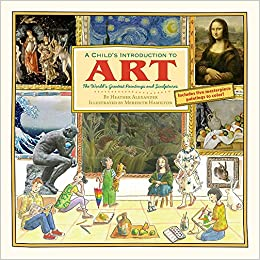 A Child's Introduction to Art: The World's Greatest