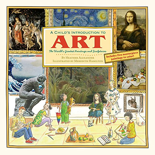 A Child's Introduction to Art: The World's Greatest Paintings and