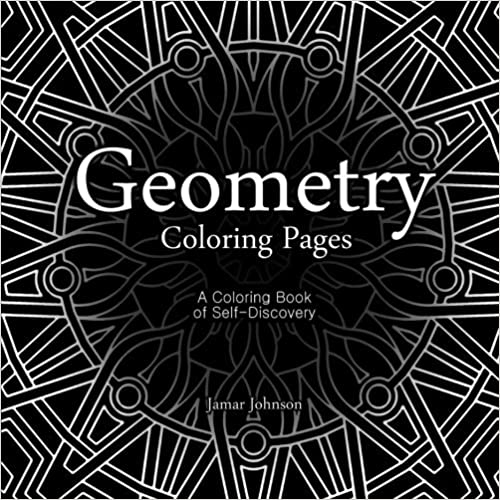Book Geometry Coloring Pages: A Coloring Book of Self-Discovery by Jamar James Johnson (2015-05-06)