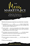 The Messy Marketplace: Selling Your Business in a World of Imperfect Buyers