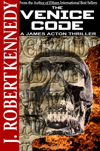 """The Venice Code - A James Acton Thriller Book #8 (James Acton Thrillers) (Volume 8)"" av J. Robert Kennedy"