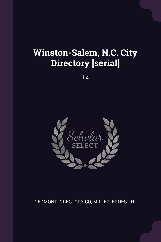 Winston-Salem, N C  City Directory [serial]: 12: Piedmont