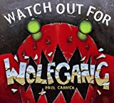 Watch Out for Wolfgang, Paul Carrick, 1570916896