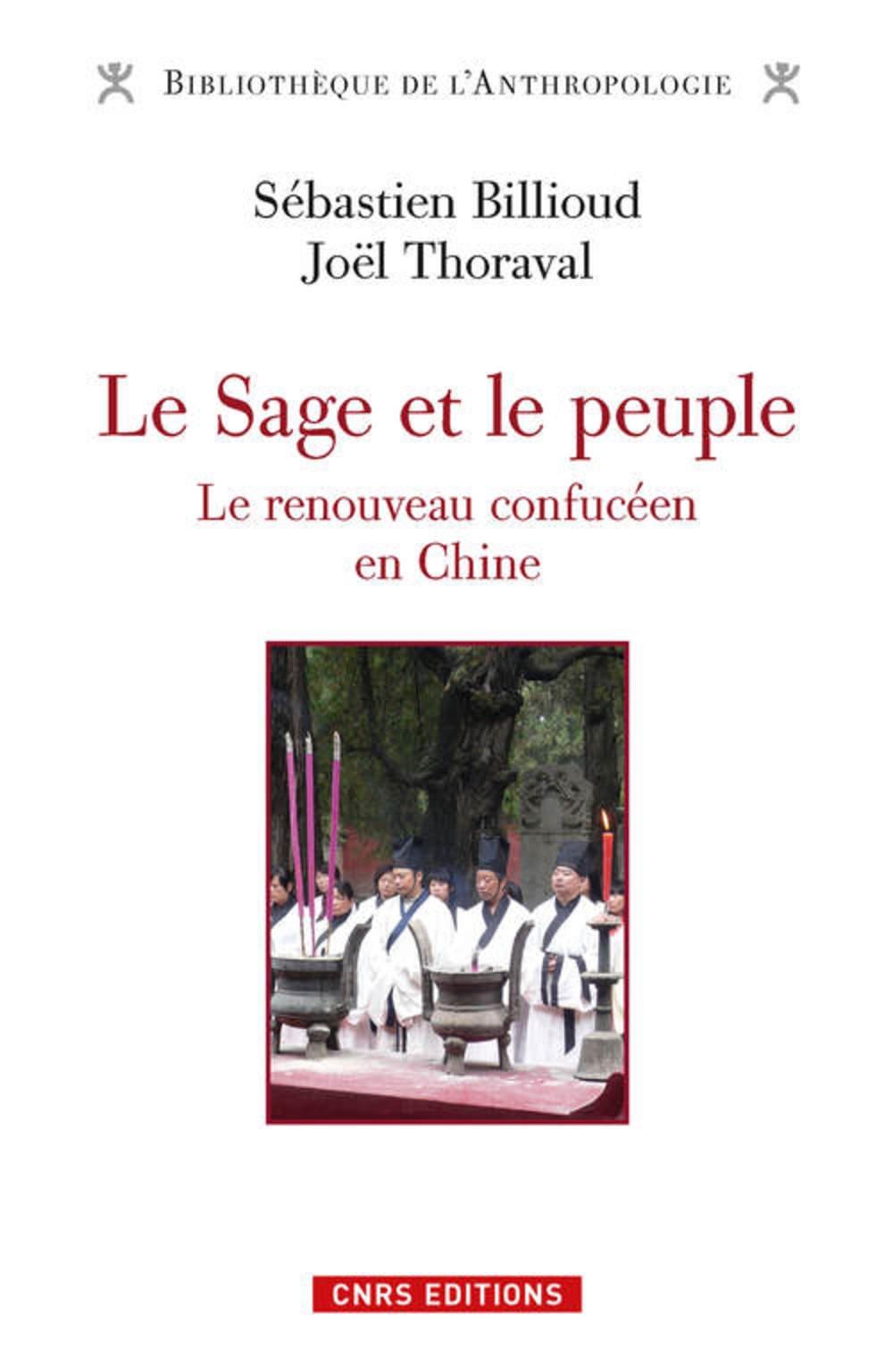 Le Sage et le peuple. Le renouveau confucéen en Chine Broché – 23 octobre 2014 Sebastien Billioud Joel Thoraval Cnrs 2271081548