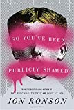 """So You've Been Publicly Shamed"" av Jon Ronson"