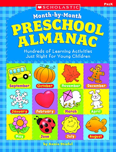 The Month-by-month Preschool Almanac: Hundreds of Learning Activities Just Right for Young Children