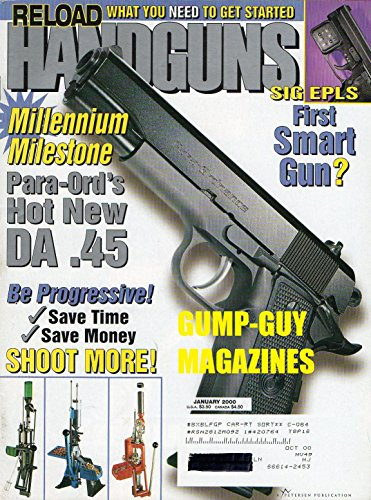 Handguns January 2000 Magazine RELOAD: WHAT YOU NEED TO GET STARTED Para-Ord's Hot New DA .45