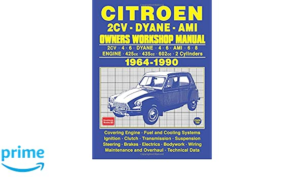 Citroen 2Cv . Dyane . Ami Owners Workshop Manual 1964-1990: Brooklands Books Ltd: 9781783180868: Amazon.com: Books