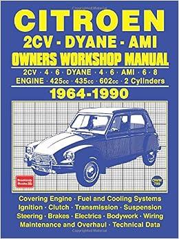 citroen 2cv   dyane   ami owners workshop manual 1964-1990: brooklands  books ltd: 9781783180868: amazon com: books