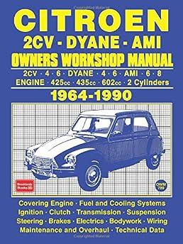 citroen 2cv dyane ami owners workshop manual 1964 1990 rh amazon com citroen 2cv service manual pdf citroen 2cv parts manual