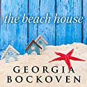 The Beach House: Beach House, Book 1 Audiobook by Georgia Bockoven Narrated by Joell A. Jacob