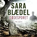 Dødesporet [Dead Track] Audiobook by Sara Blædel Narrated by Githa Lehrmann