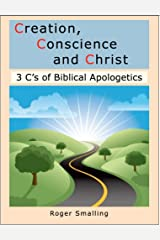 Creation, Conscience and Christ: 3 C's of biblical apologetics