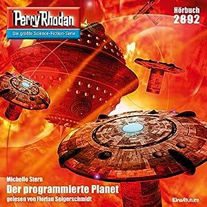Der programmierte Planet (Perry Rhodan 2892) Hörbuch