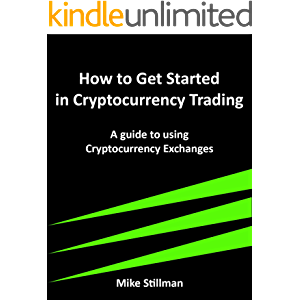 Getting Started in Cryptocurrency Trading: A guide to using Cryptocurrency Exchanges