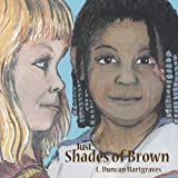 Just Shades of Brown, L. Duncan Hartgraves, 0910941351