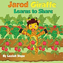 Jarod Giraffe Learns to Share Audiobook by Leela Hope Narrated by Elaine Cashmore