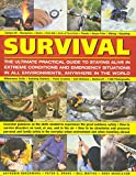 img - for Survival: The Ultimate Practical Guide to Staying Alive in Extreme Conditions and Emergency Situations: Essential guidance on the skills needed to abroad, with 1400 photographs and diagrams book / textbook / text book