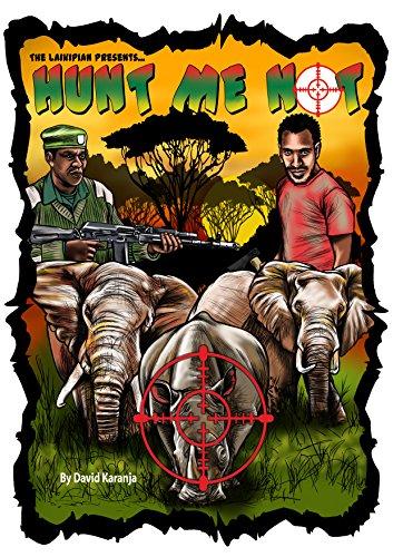 Hunt Me Not Comic: Poaching Grounds por David Karanja