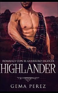 Highlander: Romance con el Guerrero Escocés (Novela de Romance y Fantasía Contemporánea)