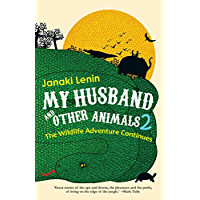 My Husband and Other Animals 2: The Wildlife Adventure Continues