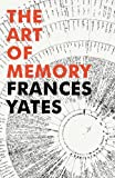The Art of Memory, Frances A. Yates, 1847922929